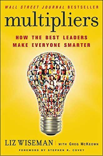 leadership lessons  multipliers  liz wiseman book