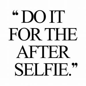 Do It For The After Selfie | Inspirational Health And ...