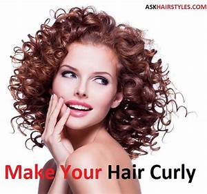 How To Make Your Hair Curly