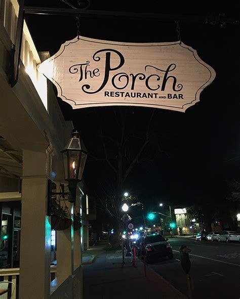 the porch sacramento dine downtown sacramento the porch restaurant and bar