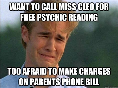 Psychic Meme - want to call miss cleo for free psychic reading too afraid to make charges on parents phone bill