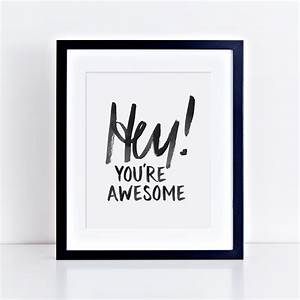 Hey You're Awesome 8 x 10 Art Print - Fine Day Press