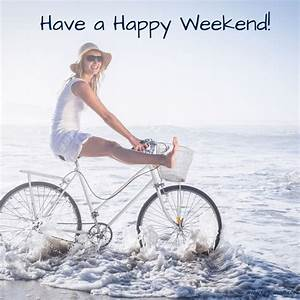 Happy Weekend De : have a happy weekend beach living pinterest happy weekend the o 39 jays and happy ~ Eleganceandgraceweddings.com Haus und Dekorationen