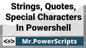 Basic Strings, ... Special Char Quotes