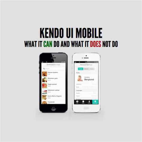 kendo ui mobile application kendo ui mobile what it can and can t do for you