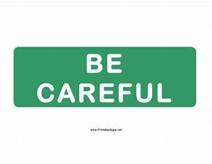 Printable Be Careful Sign