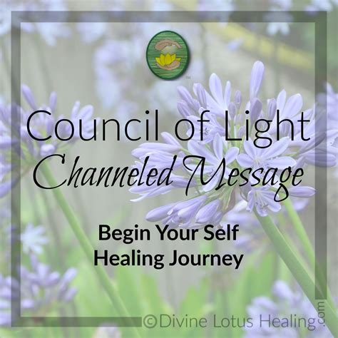 Council Of Light by Council Of Light Channeled Message Begin Your Self Healing