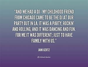 My Childhood Fr... Childhood Friends Quotes