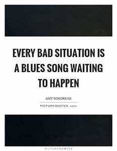 Every bad situa... Everyday Situation Quotes