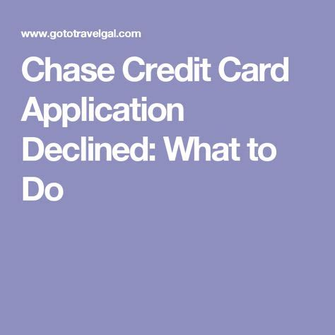 Chase's automated application status line is accessible 24/7. Chase Credit Card Application Declined: What to Do | Credit card application