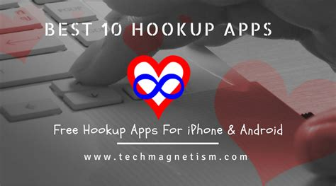 best hookup apps for iphone best 10 free hookup apps for iphone android