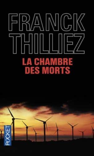 Franck Thilliez La Chambre Des Morts Dans La Biblio De Koko La Chambre Des Morts De Franck