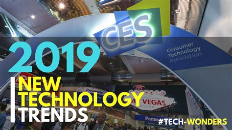 Technology Trends Of 2019 Is Here! Check Out The Wishlist