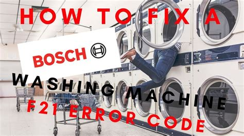 How To Fix A Bosch Washing Machine With An F21 Error Code