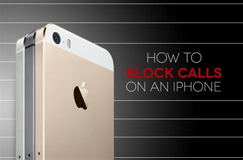 how to block calls on iphone how to block calls on an iphone digital trends