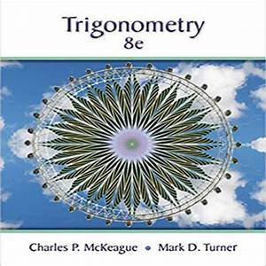 Trigonometry 8th Edition By Mckeague And Turner Solution Manual