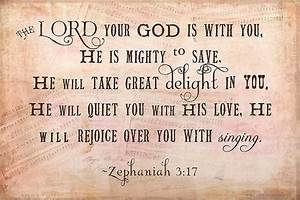 The Lord your God is with you, he is might to save, he ...