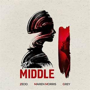 THE MIDDLE - Zedd, Maren Morris, Grey in 2019 | Maren ...