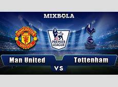 Prediksi Liga Inggris Manchester United vs Tottenham