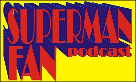 923 the fan listen the superman fan podcast listen via stitcher radio on demand