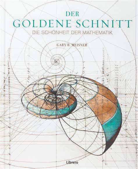Der Goldene Schnitt Architektur by Der Goldene Schnitt Die Sch 246 Nheit Der Mathematik I F 252 R