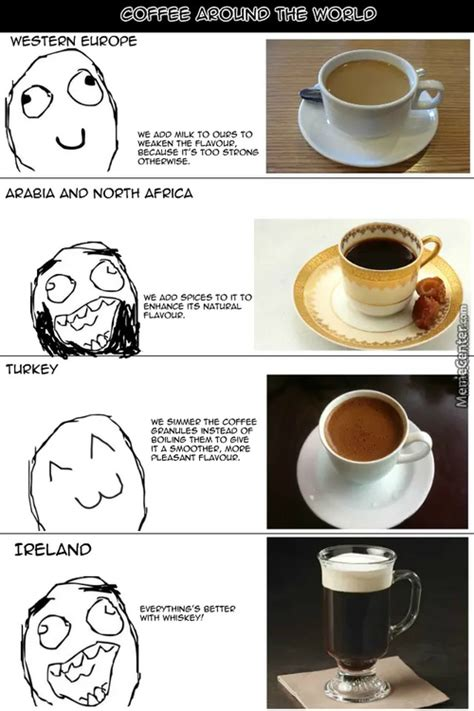 The first thing to realize is that most coffee made and sold, even in coffee shops, is pretty mediocre and full disclosure: Black Coffee Memes. Best Collection of Funny Black Coffee ...