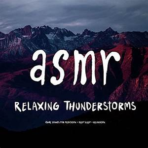Amazon.com: Asmr - Relaxing Thunderstorms: ASMR HD: MP3 ...