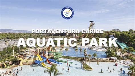 parking port aventura 191 nos mojamos portaventura caribe aquatic park 2017