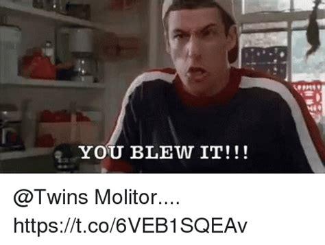 You Blew It Meme - 25 best memes about you blew it you blew it memes