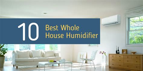 Top 10 Best Whole House Humidifier Reviews 2018 [updated]