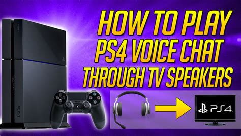 How To Play Ps4 Voice Chat Through Tv Speakers