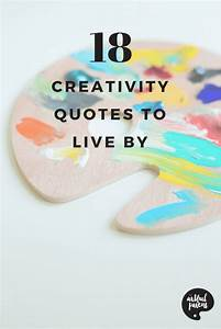 18 Creativity Quotes - Inspirational Quotes to Live By for ...