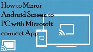 Activer App Connect : how to mirror android screen to pc with microsoft connect app youtube ~ Maxctalentgroup.com Avis de Voitures