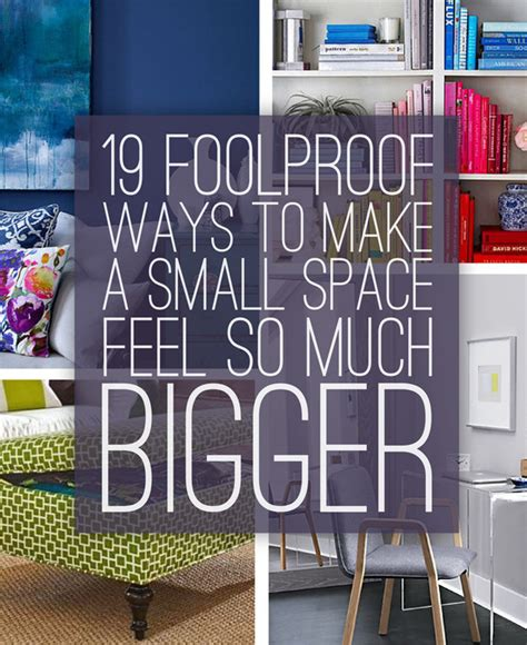 ways to make more space in a small 19 foolproof ways to make a small space feel so much bigger