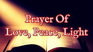 Love And Peace : prayer of love peace and light christian prayer youtube ~ A.2002-acura-tl-radio.info Haus und Dekorationen