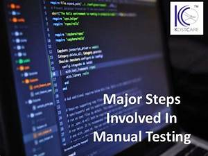 Major Steps Involved In Manual Testing