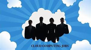 Are You Aware Of These Highest Paying Cloud Computing Jobs ...