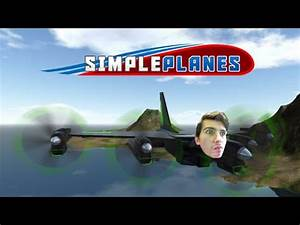 SimplePlanes - Build, Test, Crash, Repeat.. - YouTube
