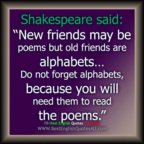 New Friends May Be Poems But  Best English Quotes