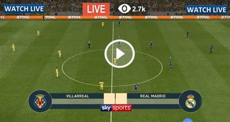 Live Football – Real Madrid vs Villarreal – Live Streaming ...