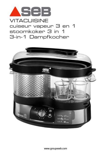 vita cuisine seb mode d 39 emploi cuiseur seb cuit vapeur vitacuisine gourmand seb trouver une solution à un
