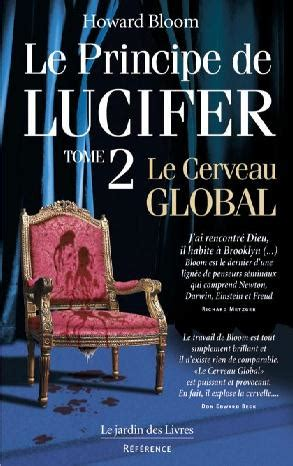 cuisine c駻us馥 le principe de lucifer de howard bloom partie 2 le cerveau global