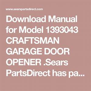 Download Manual For Model 1393043 Craftsman Garage Door