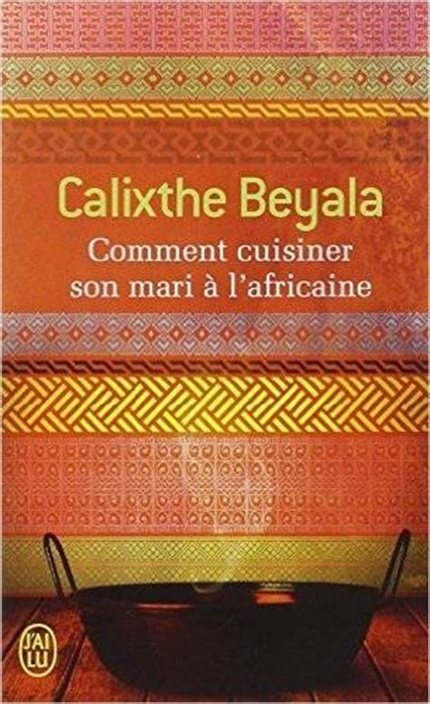 comment cuisiner l esturgeon comment cuisiner mari 224 l africaine de calixthe beyala