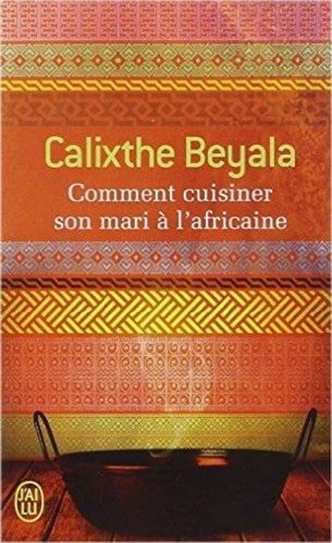 comment cuisiner l anguille comment cuisiner mari à l 39 africaine de calixthe beyala