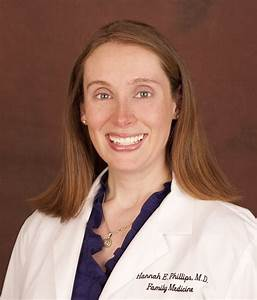 Hannah Phillips, MD Board Certified Family Physician at ...