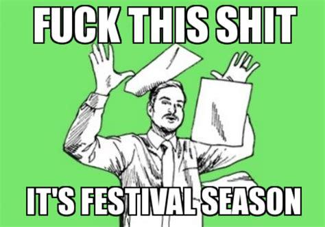 Music Festival Meme - 18 hilariously relatable festival memes festival sherpa online guide to festivals