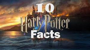 Harry Potter 1 Vo Streaming : 10 harry potter facts youtube ~ Medecine-chirurgie-esthetiques.com Avis de Voitures