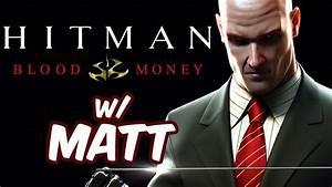Hitman: Blood Money | World's Greatest Assassin! - YouTube