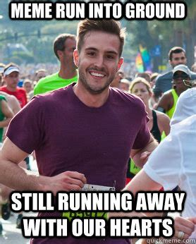 Running Away Meme - meme run into ground still running away with our hearts ridiculously photogenic guy quickmeme